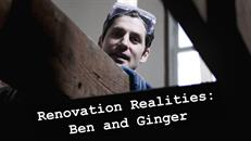 Renovation Realities: Ben & Ginger